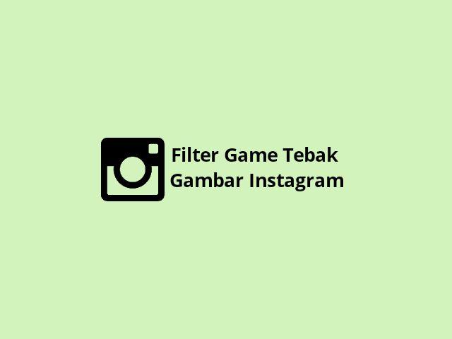 Filter Game Tebak Gambar Instagram
