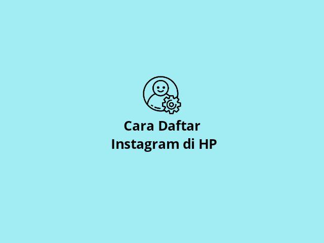 Cara Daftar Instagram lewat Hp