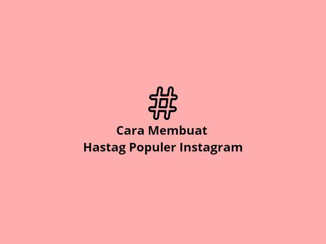 Cara Membuat Hastag Populer Instagram