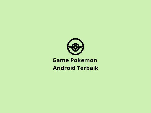 Game pokemon android terbaik