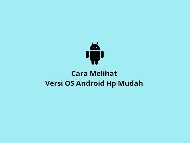 Melihat versi OS android