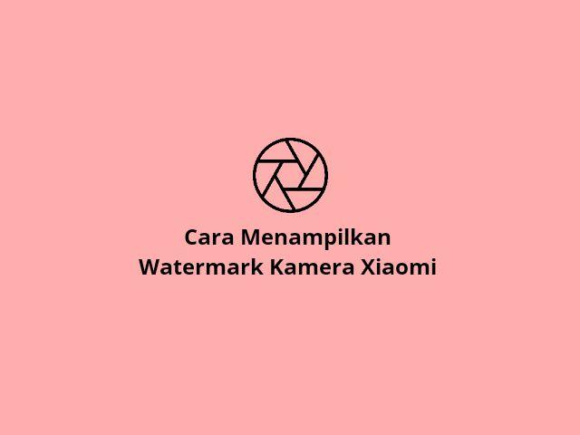 Menampilkan watermark xiaomi